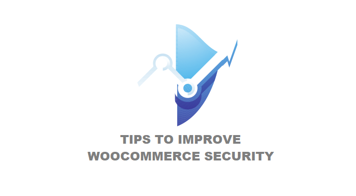 Tips To Improve WooCommerce Security