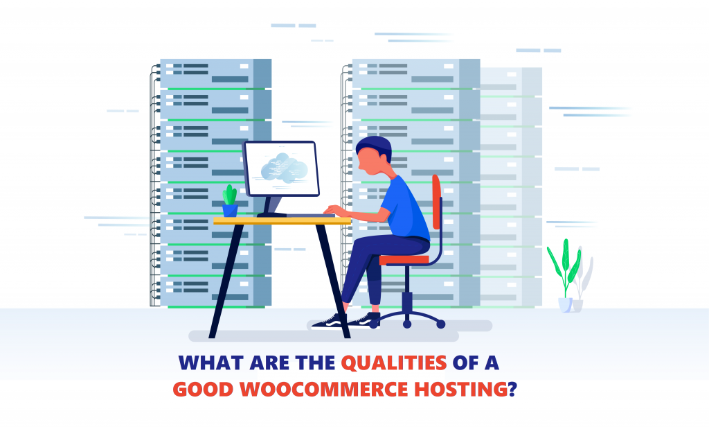 Qualities of the Best WooCommerce Hosting