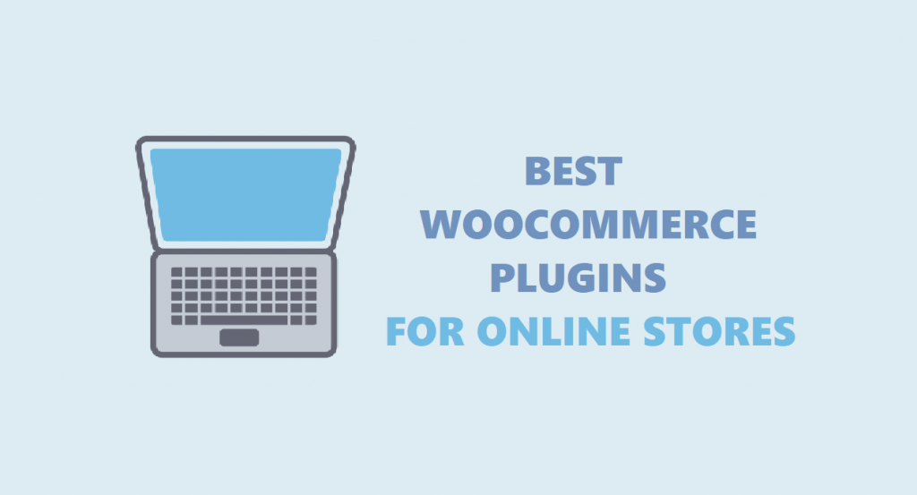 Best WooCommerce Plugins For Online Stores