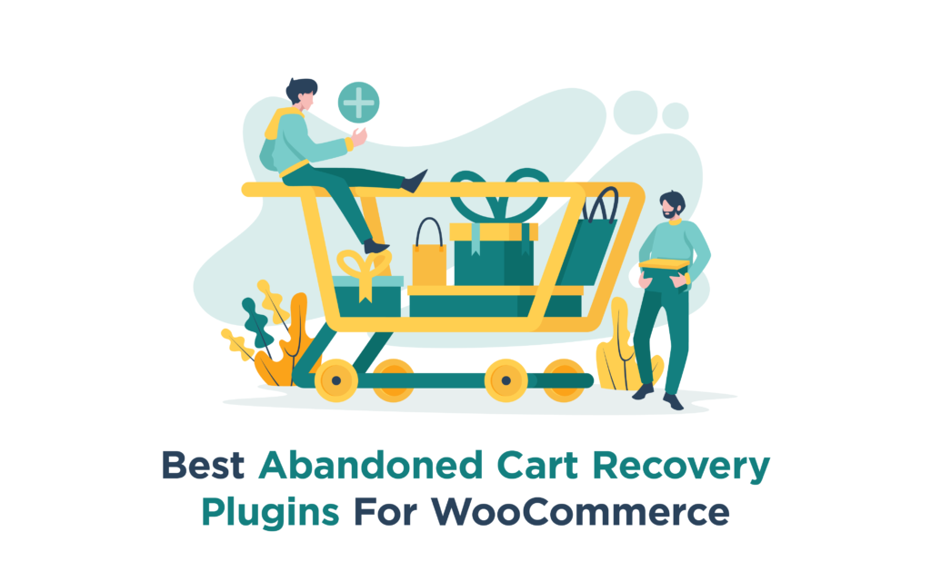 Best WooCommerce Abandoned Cart Recovery Plugins