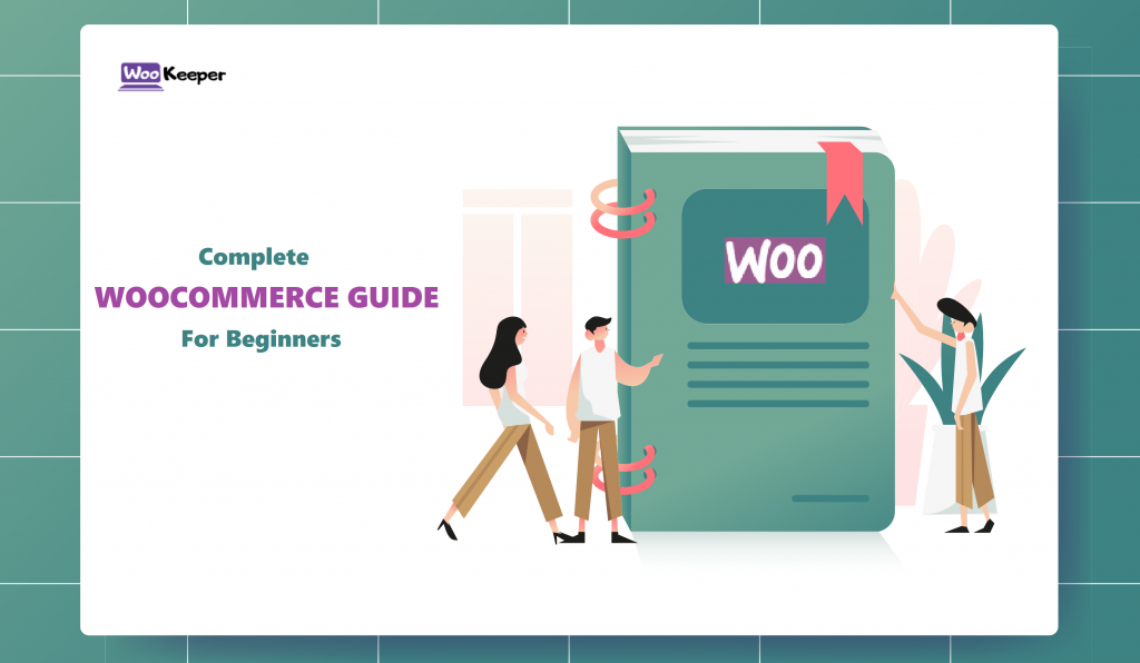 A Complete WooCommerce Guide For Beginners