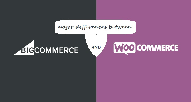 BigCommerce And WooCommerce Differences