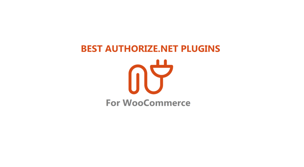 Best WooCommerce AAuthorize.net Plugins