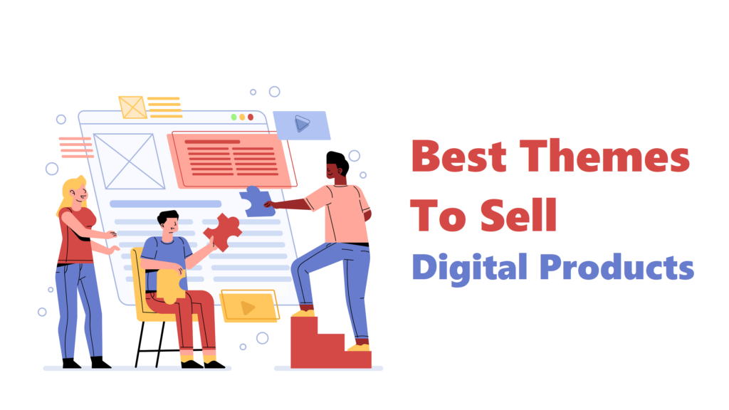 Themes for Selling Digital Products