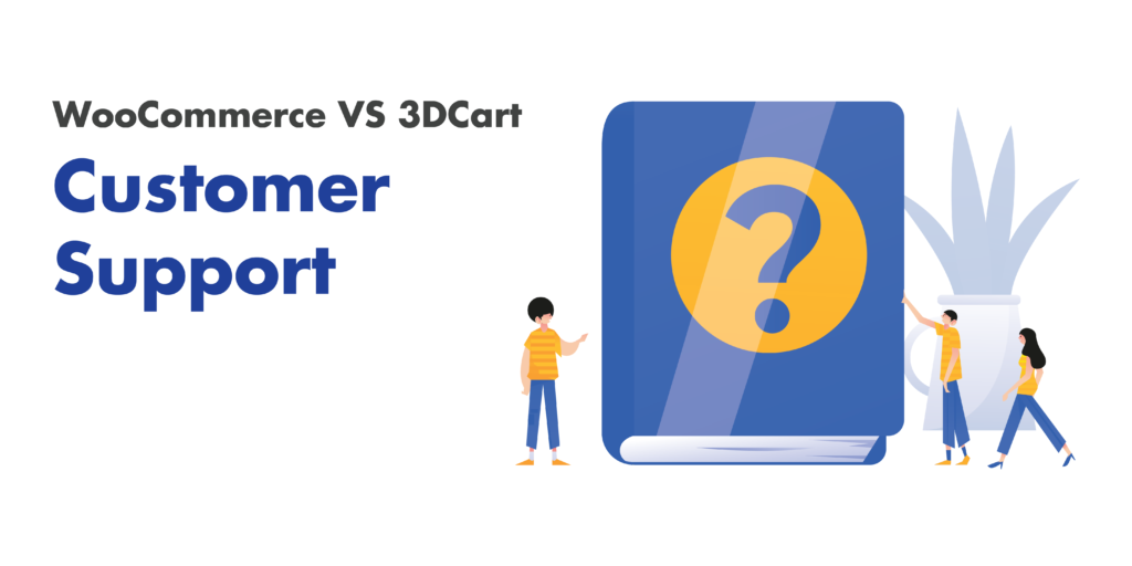 woocommerce or 3dcart : customer support