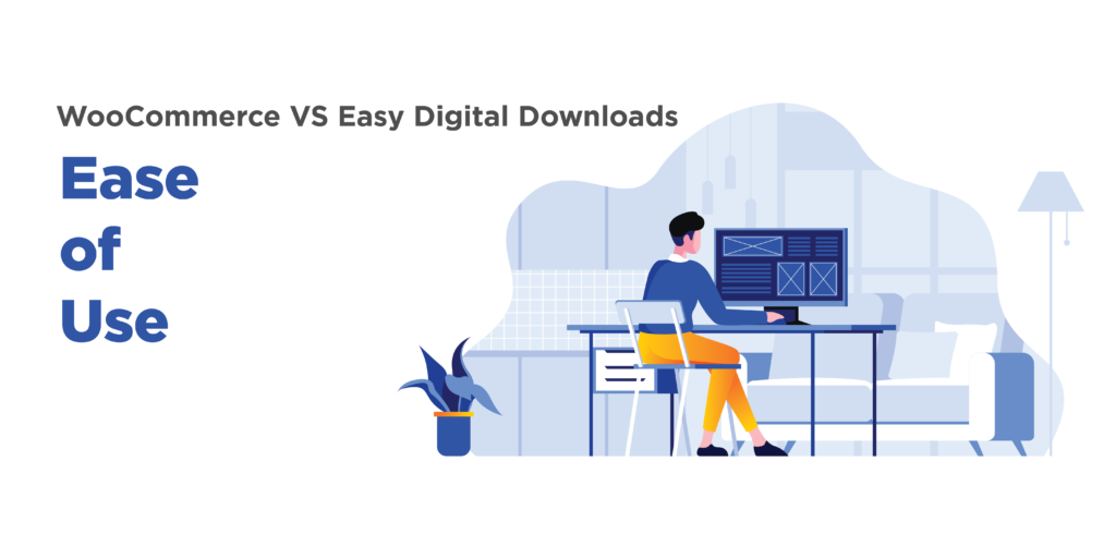 woocommerce and easy digital downloads: ease of use