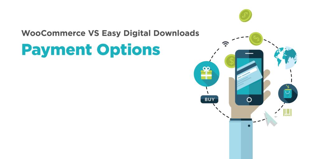 woocommerce vs easy digital downloads: payment options