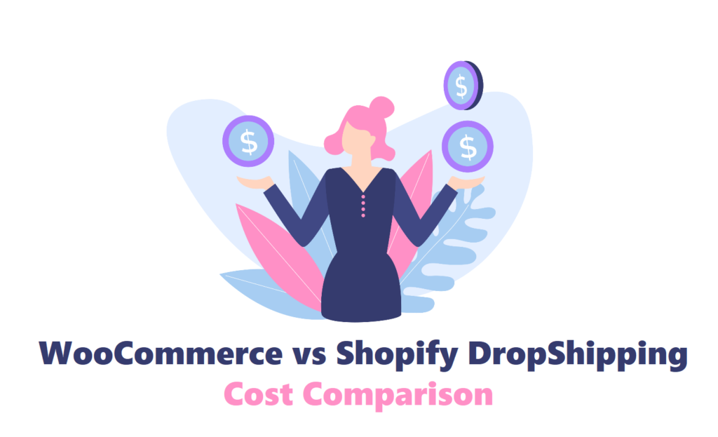 WooCommerce vs Shopify Dropshipping Cost