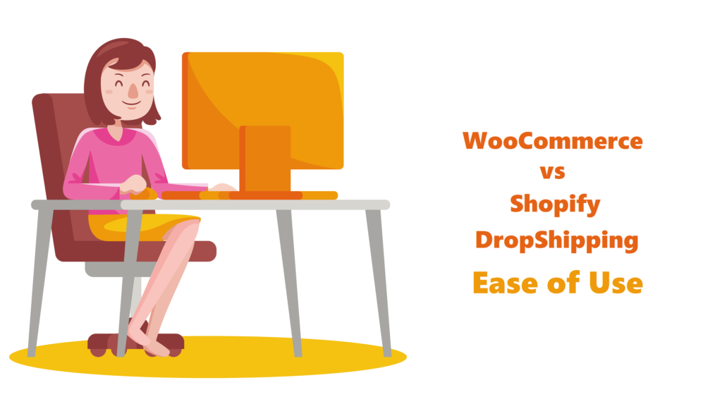 Shopify vs WooCommerce Dropshipping - Ease of Use
