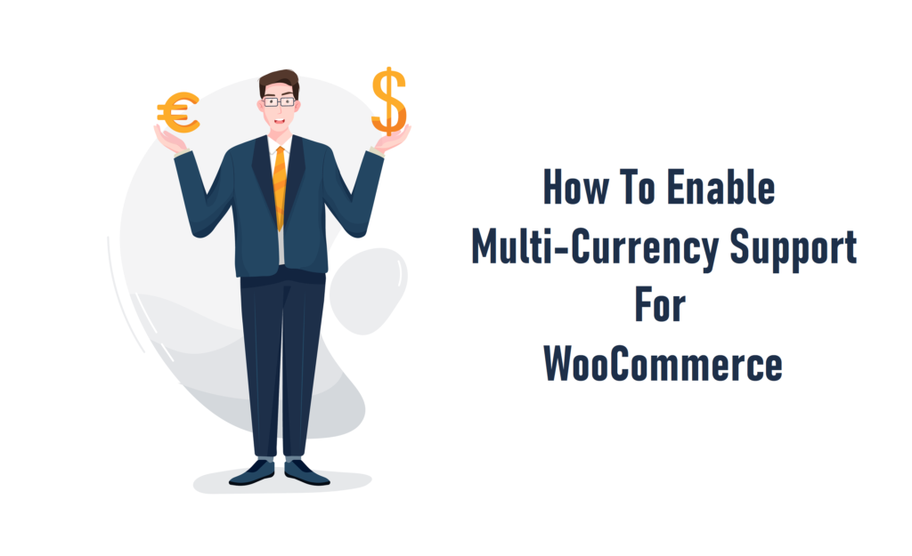 WooCommerce Multi-Currency Support